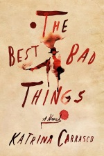 """Books with lesbian sex: Cover art of Katrina Carrasco's """"The Best Bad Things,"""""""