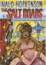 """Cover art of Nalo Hopkinson's """"The Salt Roads"""""""