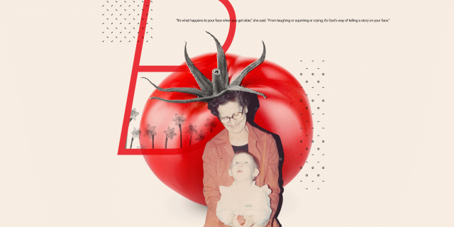 how to be a grown woman - collage of tomato, letter B, flowers and an old photo of heather and her grandmother