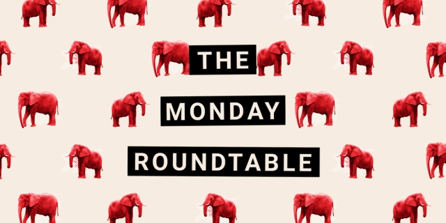 the monday roundtable elephants
