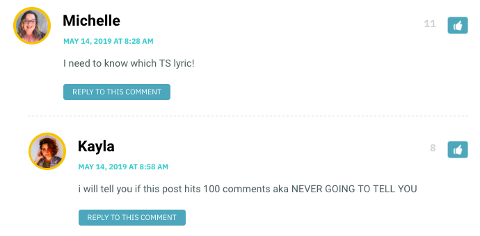 Michelle: I need to know which TS lyric! / Kayla: i will tell you if this post hits 100 comments aka NEVER GOING TO TELL YOU