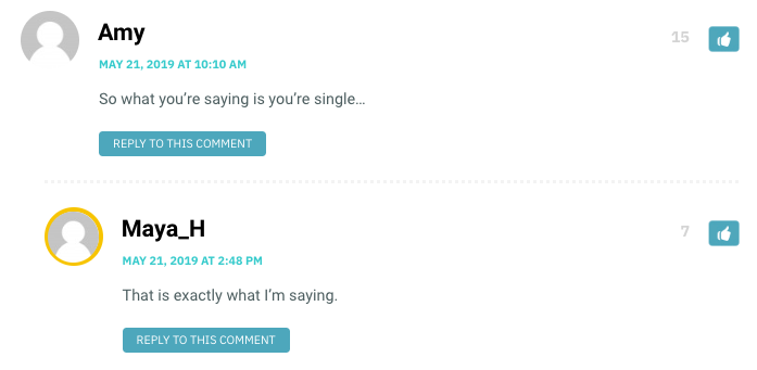 So what you're saying is you're single… / OP: Yes.
