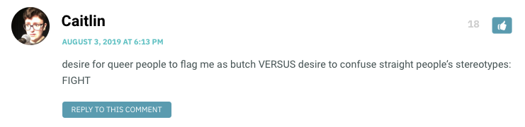 desire for queer people to flag me as butch VERSUS desire to confuse straight people's stereotypes: FIGHT