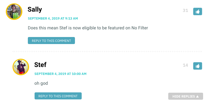 Does this mean Stef is now eligible to be featured on No Filter