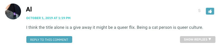 I think the title alone is a give away it might be a queer flix. Being a cat person is queer culture.