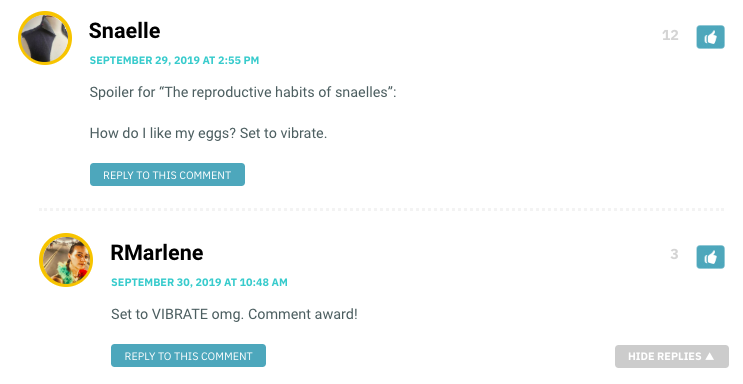 """Spoiler for """"The reproductive habits of snaelles"""": How do I like my eggs? Set to vibrate."""