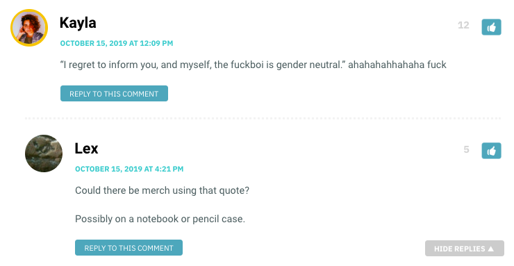 """""""I regret to inform you, and myself, the fuckboi is gender neutral."""" ahahahahhahaha fuck"""