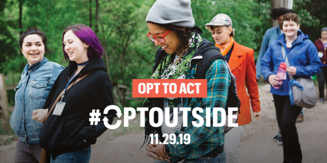 OPT TO ACT / #OptOutside / 11.29/19
