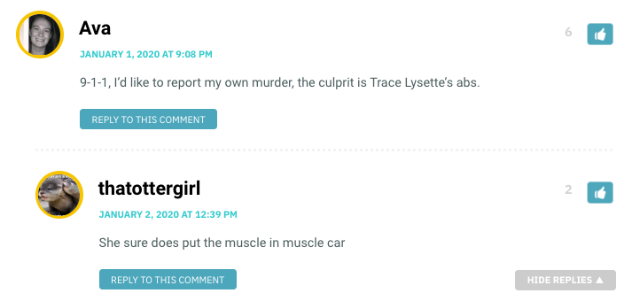 Ava: 9-1-1, I'd like to report my own murder, the culprit is Trace Lysette's abs. / thatottergirl: She sure does put the muscle in muscle car