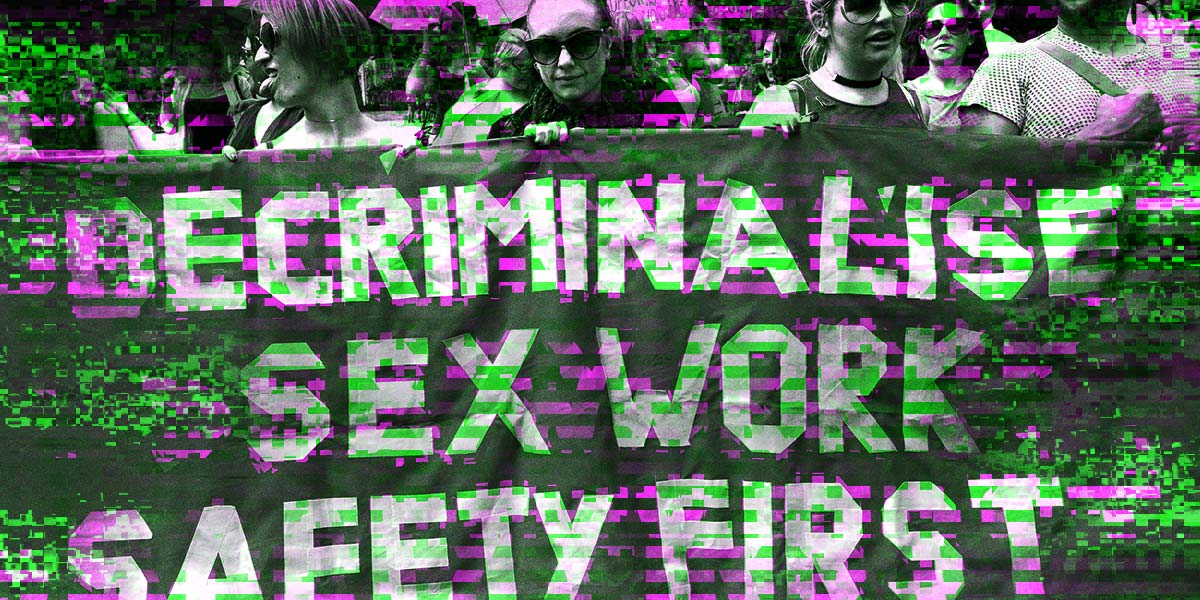 What Would the Decriminalization of Sex Work Look Like?