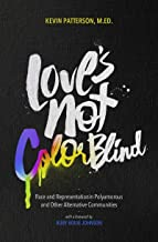 Love's Not Color Blind by Kevin A Patterson