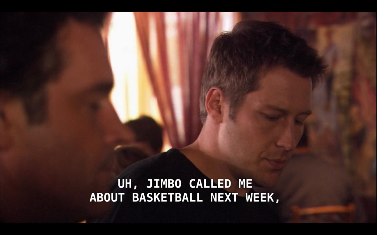 """Henry's friend (a generic white guy in a black sweater) is sitting next to Henry at a restaurant. His friend says to him, """"Uh, Jimbo called me about basketball next week."""""""