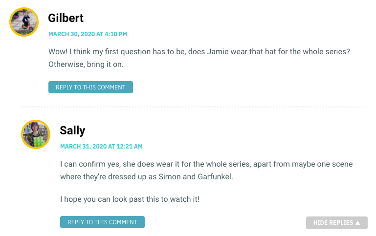 Wow! I think my first question has to be, does Jamie wear that hat for the whole series? Otherwise, bring it on.