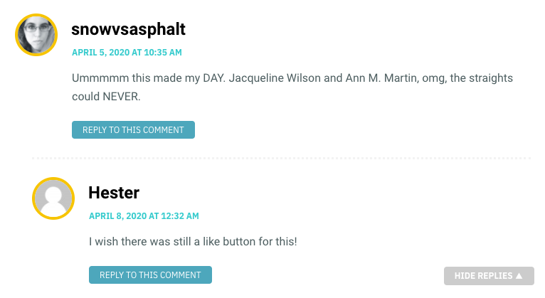 Ummmmm this made my DAY. Jacqueline Wilson and Ann M. Martin, omg, the straights could NEVER.