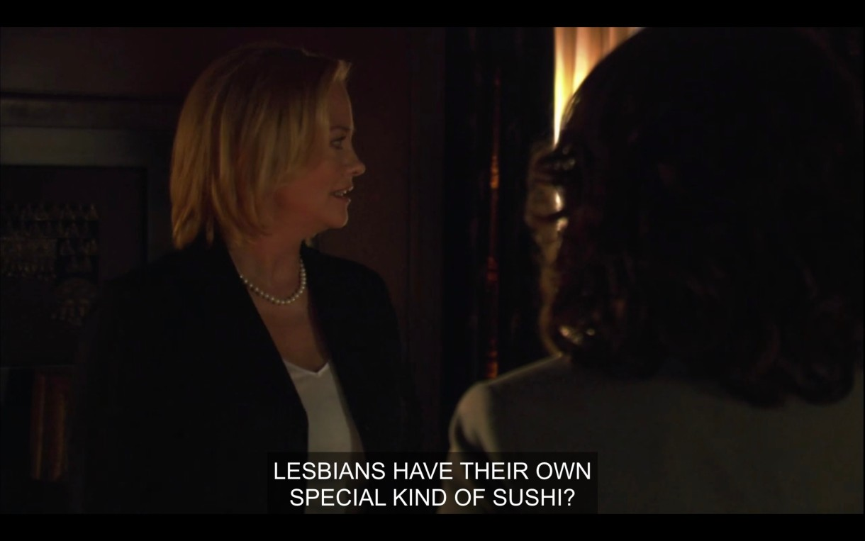 "Phyllis and Bette at a dark restaurant. Phyllis asks, ""Lesbians have their own special kind of sushi?"""