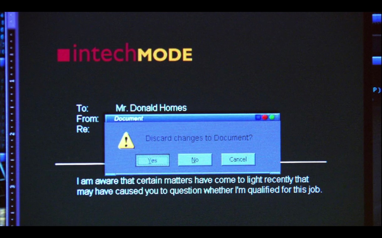 """Computer screen from InTech Mode with an email that reads """"I am aware that certain matters have come to light recently that may have caused you to question whether I'm qualified for this job."""" Above that text, a pop up window reads, """"Discard changes to Document?"""""""