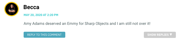 Amy Adams deserved an Emmy for Sharp Objects and I am still not over it!