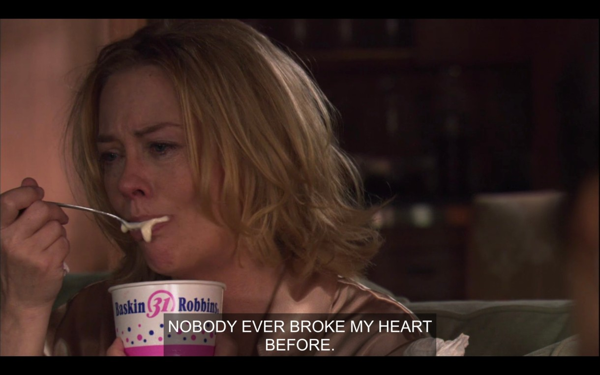 "Phyllis is crying and eating ice cream out of a Baskin Robbins cup, saying ""Nobody ever broke my heart before."""