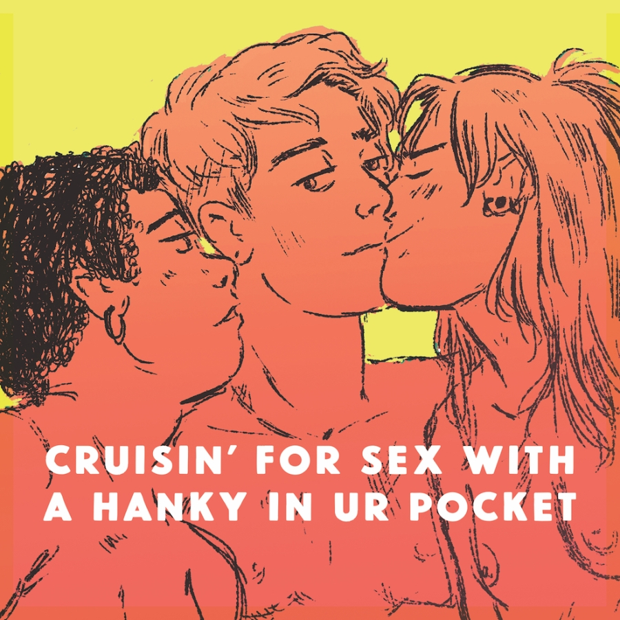 Cruisin' for Sex with a Hanky in Ur Pocket