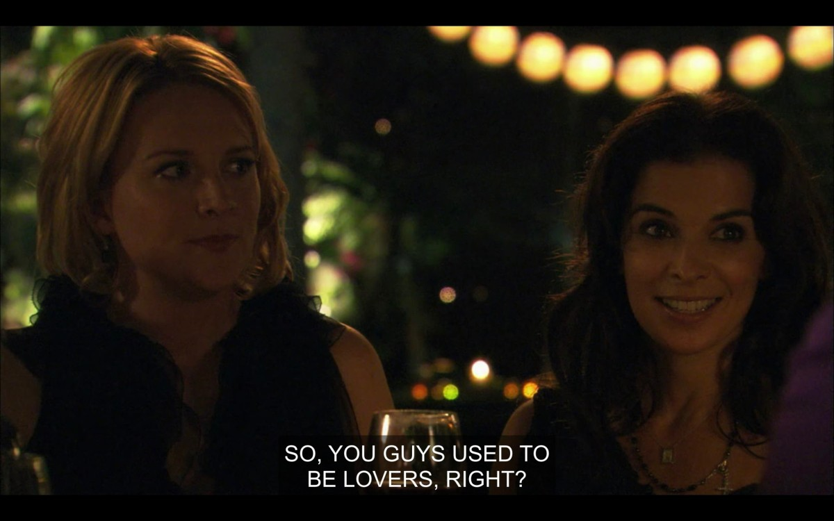 "Tina and Kate sit next to each other at the dinner table. Kate asks, ""So, you guys used to be lovers, right?"""