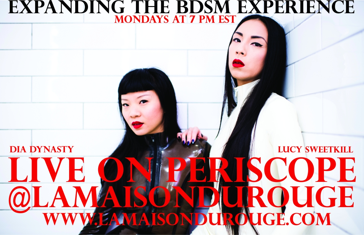 Dia Dynasty and Lucy Sweetkill, two Asian women with long black hair and red lipstick, pose together for a poster that reads EXPANDING THE BDSM EXPERIENCE: MONDAYS AT 7 PM. DIA DYNASTY / LUCY SWEETKILL LIVE ON PERISCOPE @LAMAISONDUROUGE www.lamaisondurouge.com