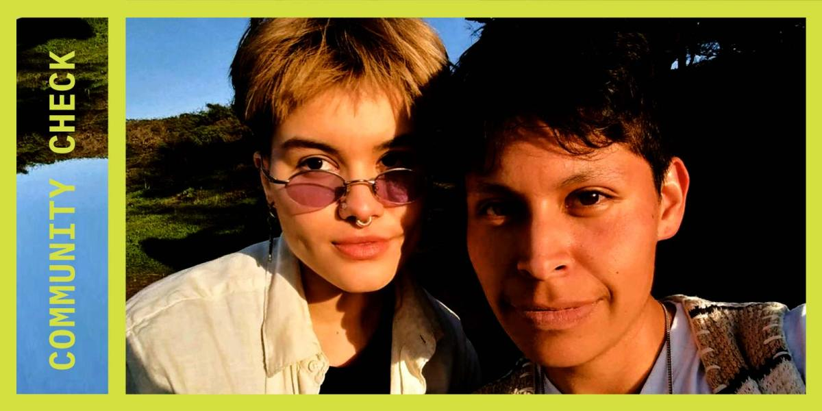 This image shows Mateo Sánchez Morales and Raini Vargas, two Bay Area trans activists interviewed in this article, posing for a selfie. The column title, Community Check, appears in green lettering next to their faces.