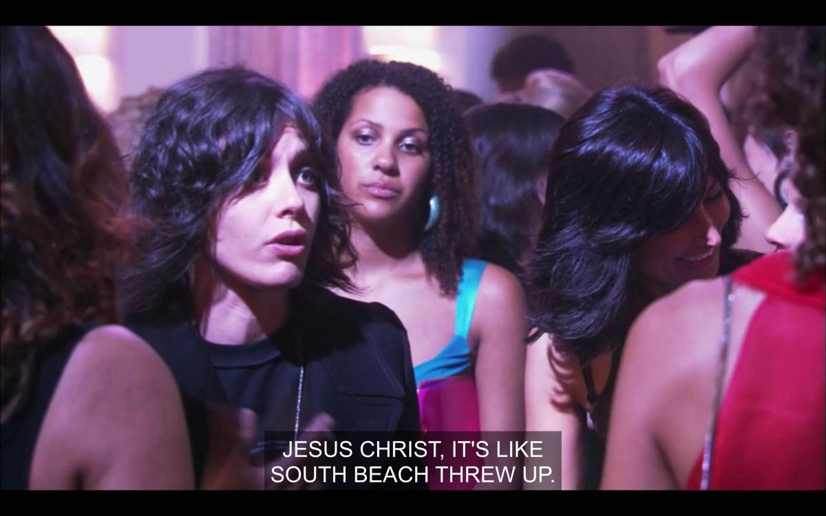 "Shane walking through SheBar, saying ""Jesus Christ, it's like South Beach threw up."""