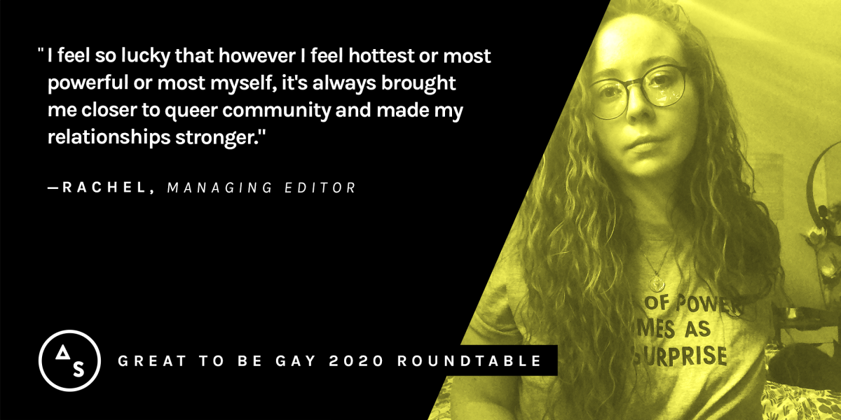 "A yellow portrait of Rachel with the quote: ""I feel so lucky that however I feel hottest or most powerful or most myself, it's always brought me closer to queer community and made my relationships stronger. """