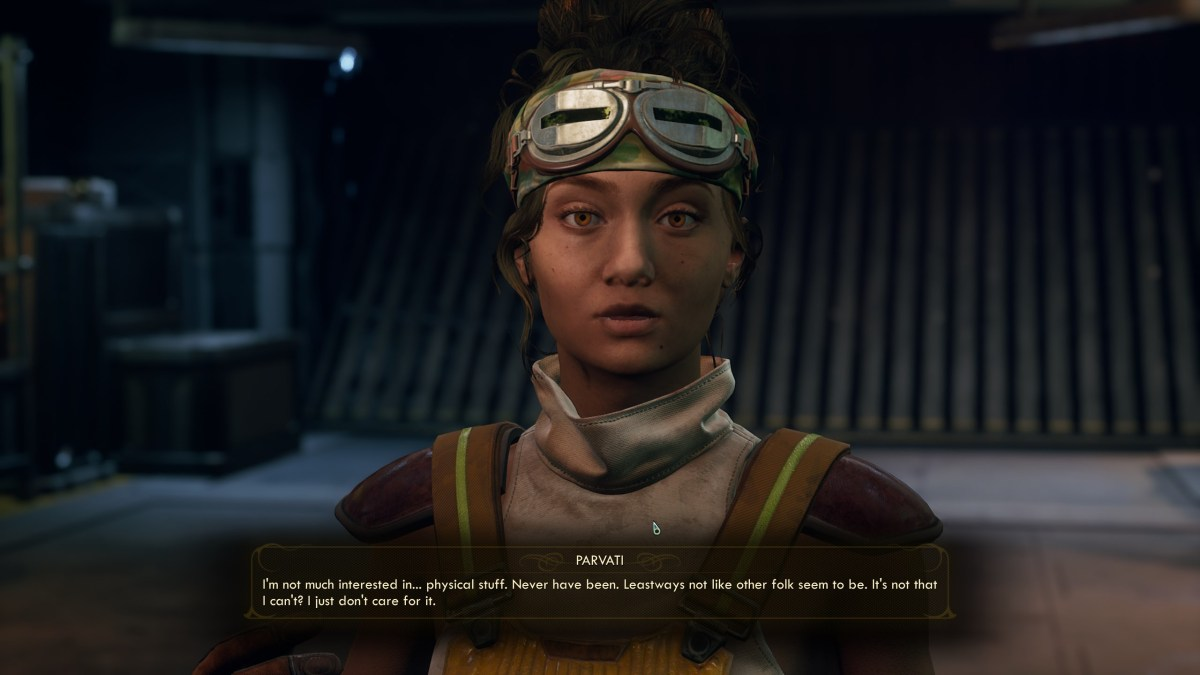 """Parvati from Outer Worlds: """"I'm not much interested in physical stuff. Never have been. Leastways not like other folk seem to be. It's not that I can't? I just don't care for it."""""""