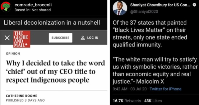 """A collage of two different tweets. One has the message """"Liberal decolonization in a nutshell"""" over the headline """"Why I decided to take the word 'chief' out of my CEO title to respect Indigenous people"""" and another tweet that notes that 37 U.S. states have """"painted Black lives Matter on their streets"""" and only one state has ended qualified immunity of the police force."""