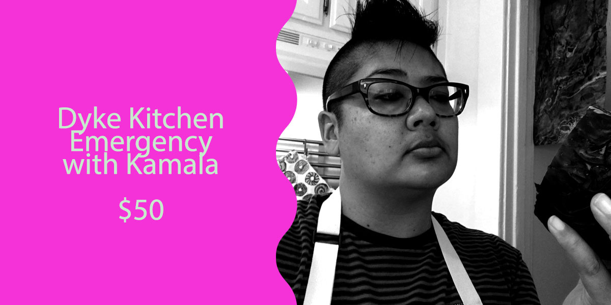 Dyke Kitchen Emergency Consult with Kamala for $50