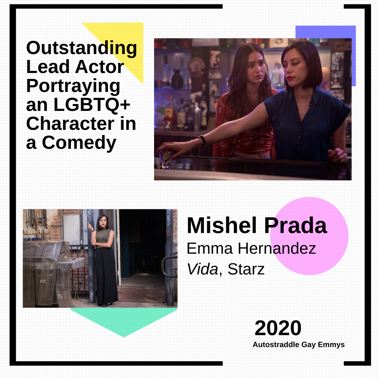 Graphic announcing Outstanding Lead Actor Portraying an LGBTQ+ Character in a Comedy is Mishel Prada as Emma, Vida