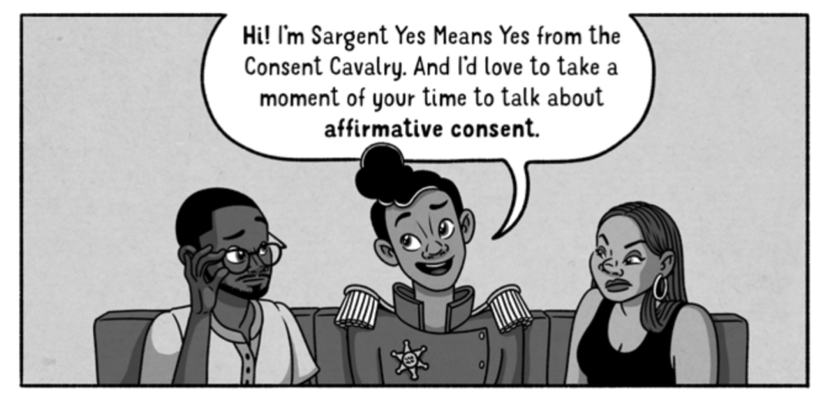 "A figure wearing a formal jumpsuit with epauliers and a pompadour sits between a couple on a sofa, saying ""Hi! I'm Sargent Yes Means Yes from the Consent Cavalry. And I'd love to take a moment of your time to talk about affirmative consent."""