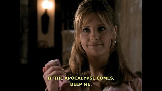 """Image of Buffy the Vampire Slayer, holding a pager and saying """"if the apocalypse comes, beep me."""""""