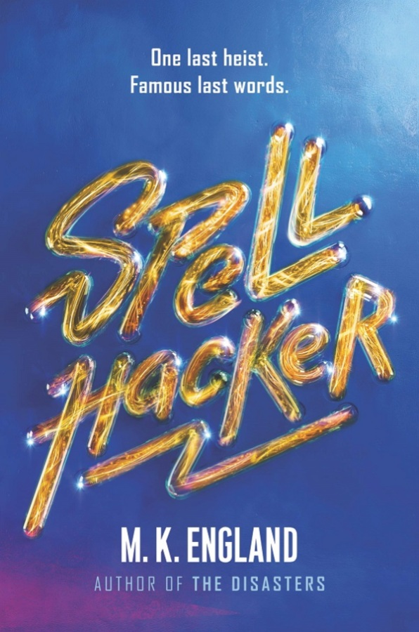 The cover for SPELLHACKER features the title emblazoned in an intense golden lightning typeface against a blue background