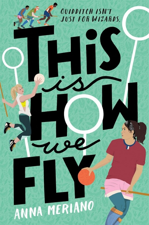 Cover image of THIS IS HOW WE FLY, featuring several illustrated figures flying on broomsticks with Quidditch goals in the background against a teal color field