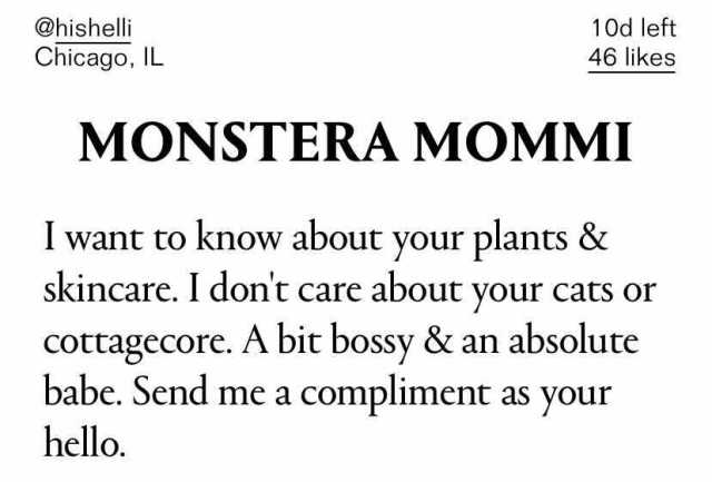 Monstera Mommi - I want to know about your plants & skincase. I don't care about your cats or cottagecore. A bit bossy & an absolute babe. Send me a compliment as your hello.