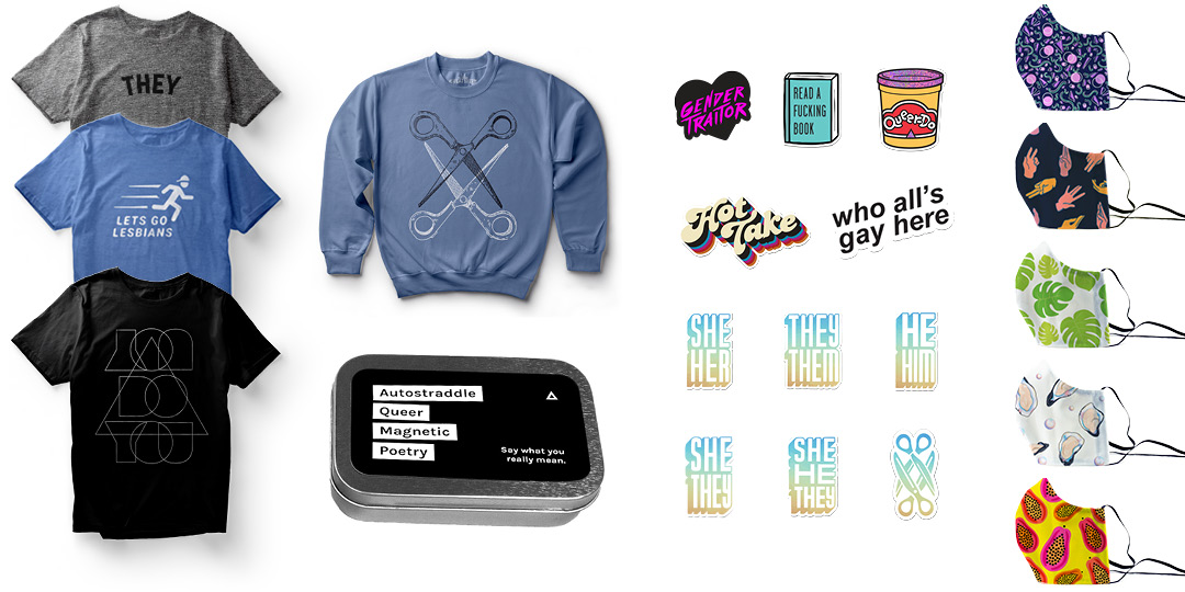 Grid of new Autostraddle merch — shirts (they tee, let's go lesbians tee, you do you tee; a scissoring sweatshirt; magnetic poetry kit; stickers of vintage designs and new designs; face masks