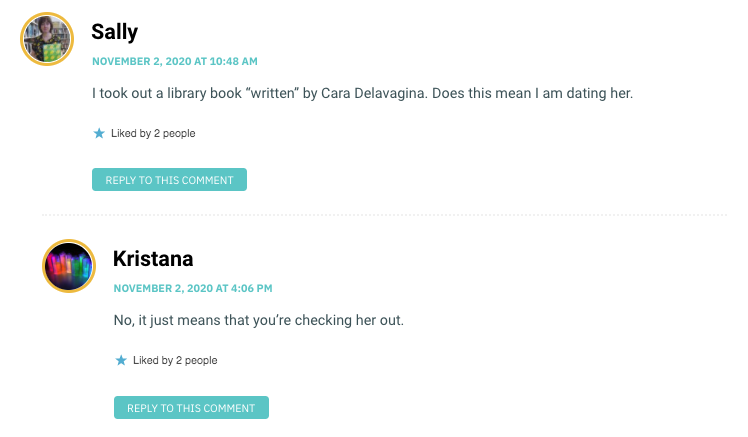 """I took out a library book """"written"""" by Cara Delavagina. Does this mean I am dating her."""