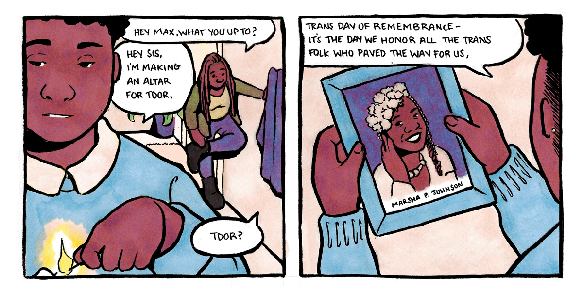 In a two panel, hand drawn comic, Max explains the history of Trans Day of Remembrance to their sister.