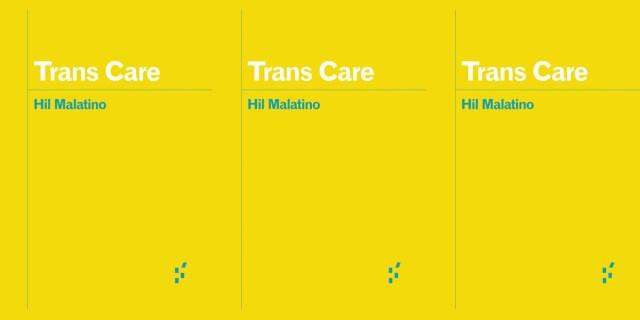trans care hil malatino