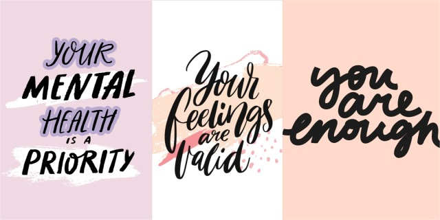"""Three stylized quote graphics in shades of peach pink and lavender that read """"Your mental health is a priority,"""" """"Your feelings are valid,"""" and """"You are enough."""""""