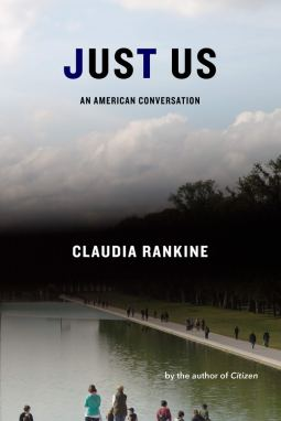 """A book cover showing the cement edge of a water feature in a park, with people gathered around it. There is a tree-lined walkway and clouds above it. The text reads """"Just Us An American Conversation Claudia Rankine by the author of Citizen"""""""