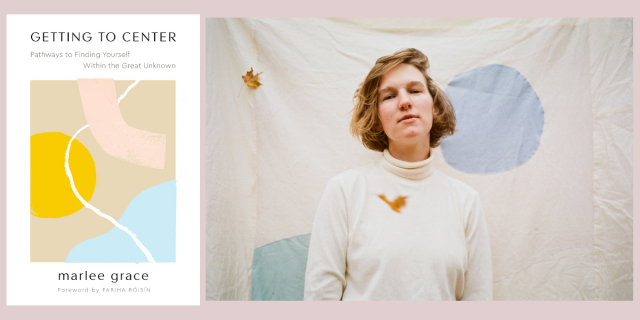 A photo collage of the cover of Marlee Grace's Getting to Center, which features pastel abstract shapes, and a photo of Grace, a blond woman in a white turtleneck in front of a backdrop with pastel shapes on it.