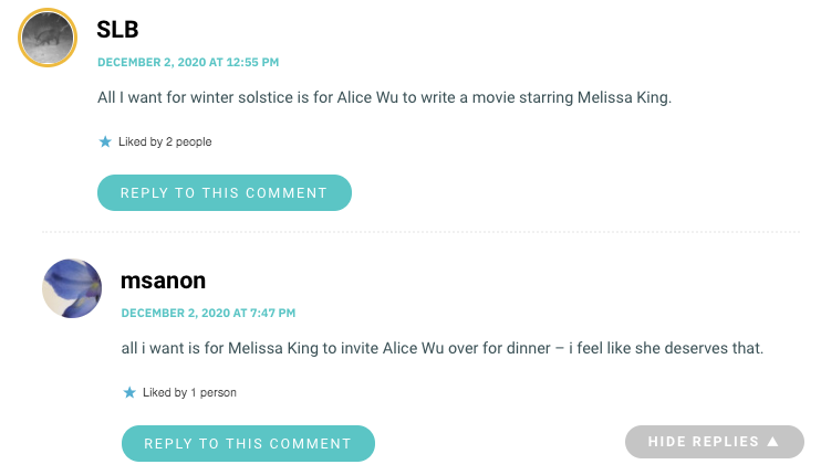 All I want for winter solstice is for Alice Wu to write a movie starring Melissa King.