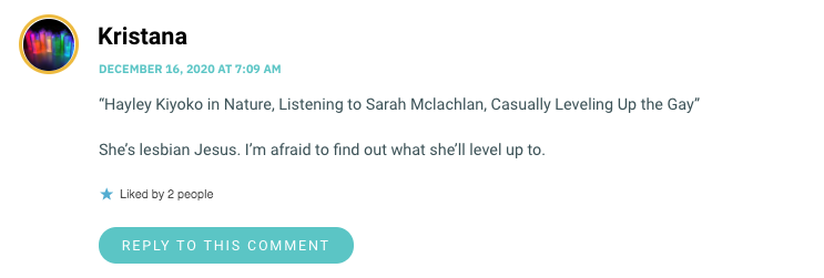 """""""Hayley Kiyoko in Nature, Listening to Sarah Mclachlan, Casually Leveling Up the Gay"""" She's lesbian Jesus. I'm afraid to find out what she'll level up to."""