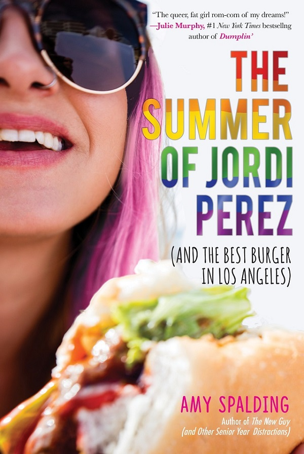 cover of Summer of Jordi Perez; a smiling teen wearing sunglasses holds a half-eaten burger in close-up, with rainbow texting spelling out the title
