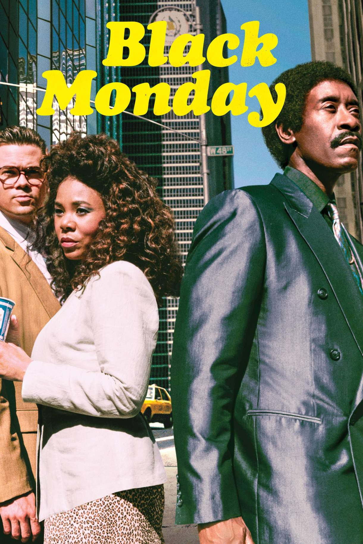 A photo showing the title of the show Black Monday in yellow bubbled font. 3 of the shows main characters are standing on Wall Street in NYC facing different directions.