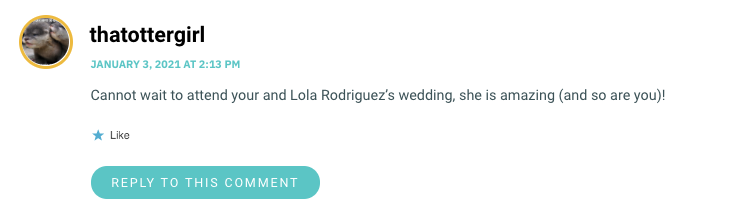 Cannot wait to attend your and Lola Rodriguez's wedding, she is amazing (and so are you)!