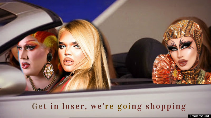 Kandy, Tina, and Gottmik are photoshopped onto the characters from Mean Girls. Text: Get in loser, we're going shopping